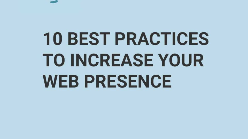 10 Best Practices to Increase Your Web Presence